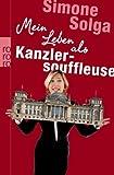 ´Mein Leben als Kanzlersouffleuse von Simone Solga (1. September 2009) Taschenbuch´