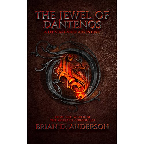 The Jewel of Dantenos: The FREE Lee Starfinder Adventure: from the World of the Godling Chronicles, Book 0.5 (Free Audio Kinder)