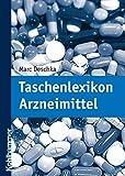Taschenlexikon Arzneimittel - Marc Deschka