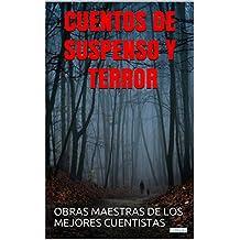 Cuentos de Suspenso e Terror: Obras Maestras de Los Mejores Cuentistas