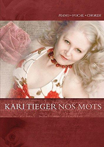 Nos Mots (Piano/Vocal/Chords Artist Songbook) par Kari Tieger