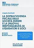 Sopravvivenza fiscale delle società estinte e la (nuova) responsabilità di liquidatori soci