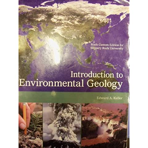 Introduction To Environmental Geology; 5e (6th Custom Edtion for Slippery Rock University)