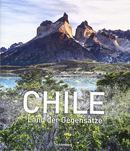 Chile: Land der Gegensätze