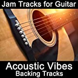 Jam Tracks for Guitar: Acoustic Vibes (Backing Tracks)