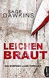 Leichenbraut: Ein Stephen Lang Thriller von Sage Dawkins