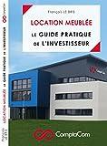 Location meublée - Guide pratique de l'investisseur