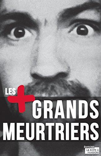 Les plus grands meurtriers: Psychologie des tueurs en série (Obscuria)
