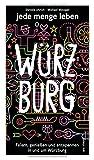 Reiseführer: jede menge leben - Würzburg - Feiern, genießen und entspannen in und um Würzburg - Daniela Uhrich, Michael Metzger