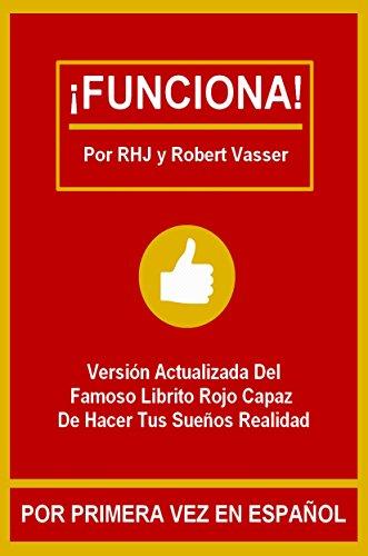 Descargar Libro ¡FUNCIONA!: El famoso librito rojo capaz de hacer tus sueños realidad. (Versión actualizada) de R.H. JARRET