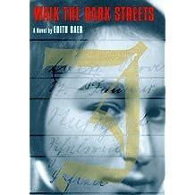 Walk the Dark Streets by Edith Baer (1998-10-28)