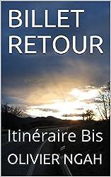 BILLET RETOUR: Itinéraire Bis (kankan)