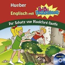 Englisch mit BiBi BLOCKSBERG™: Der Schatz von Blackford Castle / Lern-Hörspiel