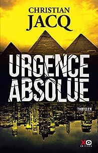 Urgence absolue par Christian Jacq