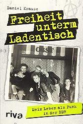 Freiheit unterm Ladentisch: Mein Leben als Punk in der DDR