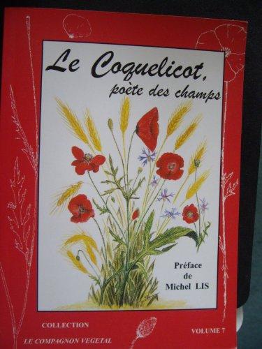 Le coquelicot, poète des champs volume 7 par Bernard Bertrand