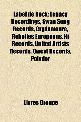 label-de-rock-legacy-recordings-swan-song-records-crydamoure-rebelles-europeens-hi-records-united-ar