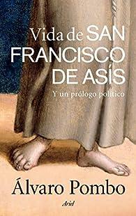 Vida de San Francisco de Asís: Y un prólogo político par Álvaro Pombo