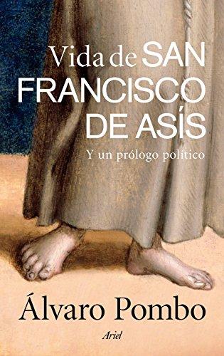 Vida de San Francisco de Asís: Y un prólogo político (Ariel)