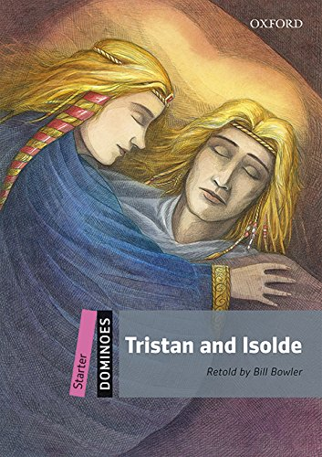 Dominoes Starter. Tristan and Isolde MP3 Pack por Bill Bowler