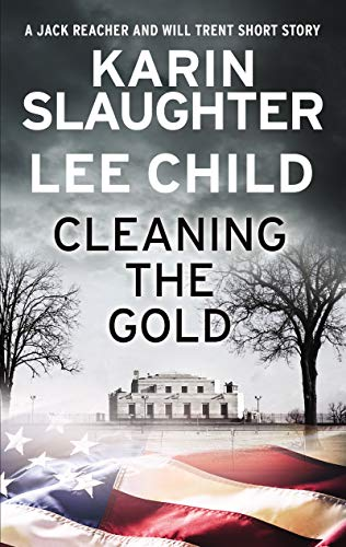 Cleaning the Gold: A Jack Reacher and Will Trent Short Story (English Edition)