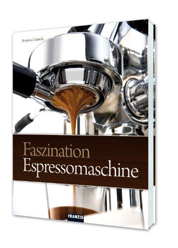 Faszination Espressomaschine - 3