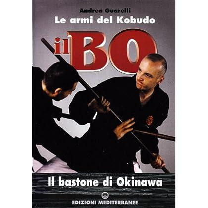 Il Bo. Il Bastone Di Okinawa