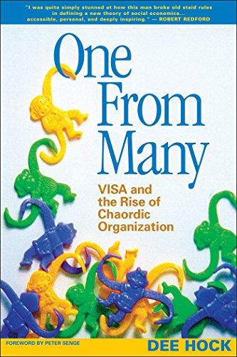 One From Many; VISA and the Rise of the Chaordic Organization: VISA and the Rise of Chaordic Organization por Dee Hock