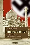Hitlers Muslime: Die Geschichte einer unheiligen Allianz