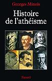 Histoire de l'athéisme (Nouvelles Etudes Historiques)