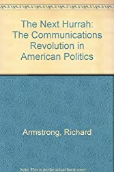 The Next Hurrah: The Communications Revolution in American Politics