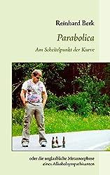 Parabolica: Am Scheitelpunkt der Kurve oder die unglaubliche Metamorphose eines Alkoholsympathisanten