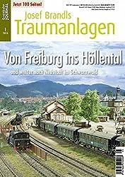 Von Freiburg ins Höllental und weiter nach Neustadt im Schwarzwald - Eisenbahn Journal Josef Brandls Traumanlagen 1-2016