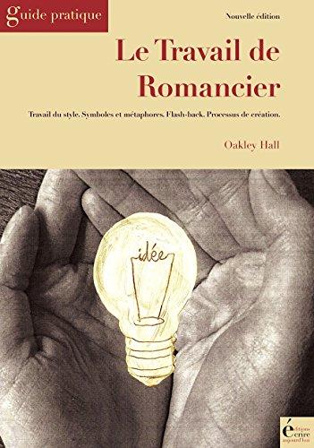 Le travail de romancier: Guide pratique par Oakley Hall