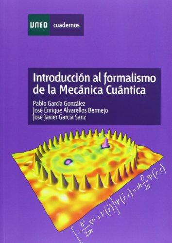 Introducción Al Formalismo de La Mecánica Cuántica (CUADERNOS UNED)