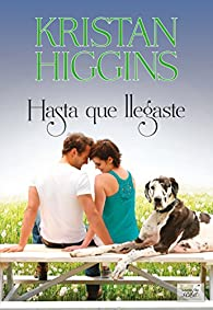 HASTA QUE LLEGASTE par Kristan Higgins