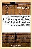 Grammaire Portugaise, Augmentée d'Une Phraséologie Et de Plusieurs Morceaux En Prose (Litterature)