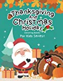 Coloring Books For Kids Thanksgiving And Christmas Holiday: Christmas Coloring Book & Thanksgiving Coloring Books For Children, Fall Harvest Coloring ... Christmas Coloring Books For Kids Series1)