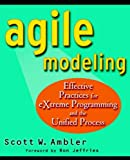 Agile Modeling: Effective Practices for Extreme Programming and the Unified Process (Computer Science) by Scott W. Ambler (21-Mar-2002) Paperback