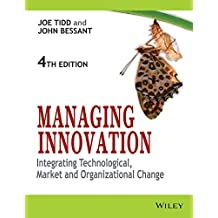 Managing Innovation: Integrating Technological,  Market And Organizational Change,  4Th Ed