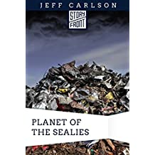 Planet of the Sealies (A Short Story)