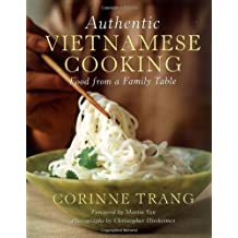 Authentic Vietnamese Cooking: Food from a Family Table by Corinne Trang (1999-12-08)