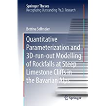 Quantitative Parameterization and 3D‐run‐out Modelling of Rockfalls at Steep Limestone Cliffs in the Bavarian Alps (Springer Theses)