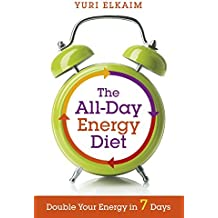 [(The All-Day Energy Diet: Double Your Energy in 7 Days)] [ By (author) Yuri Elkaim ] [September, 2014]