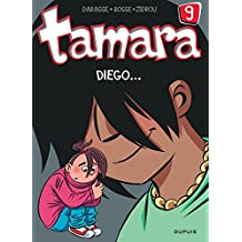 Tamara - tome 9 - Diego ...