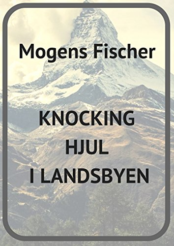Knocking hjul i landsbyen (Danish Edition) por Mogens  Fischer