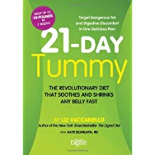 21-Day Tummy: The Revolutionary Diet that Soothes and Shrinks Any Belly Fast by Liz Vaccariello (2013-12-26)