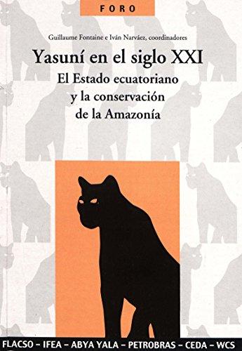 Yasuní en el siglo XXI: El Estado ecuatoriano y la conservación de la Amazonía (Travaux de l'IFÉA)
