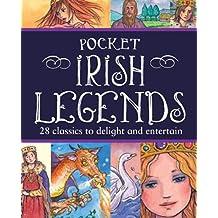 Pocket Irish Legends: 28 Classics to Delight and Entertain
