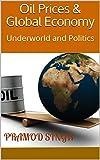Oil Prices & Global Economy: Underworld and Politics